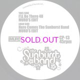 THE SUNBURST BAND : I'LL BE THERE 4 U (MURO'S EDIT) / HERE COMES THE SUNBURST BAND (MURO'S EDIT)