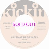 NATURAL HIGH / YOU MAKE ME SO HAPPY / THAT'S WHY / 45""