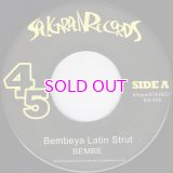 "BEMBE BEMBEYA LATIN STRUT / DOPE WALK SLOW TALK 7"""