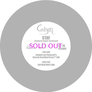 "画像1: CALYN  / STAY (JOAQUIN JOE CLAUSSELL'S SPECIAL BRAZILLIAN VOCLA 7"" EDIT) b/w  STAY(CAPTAIN VINYL DUB)"