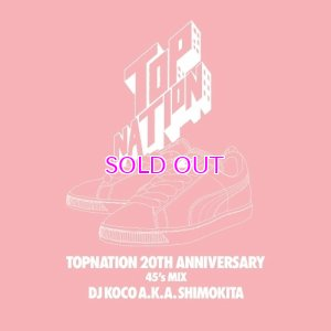 画像1: TOPNATION 20TH ANNIVERSARY 45's MIX / DJ KOCO aka SHIMOKITA