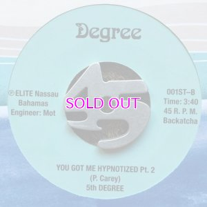 画像2: 5TH DEGREE / YOU GOT ME HYPNOTIZED PT.1/PT.2 45s