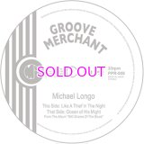 MICHAEL LONGO / LIKE A THIEF IN THE NIGHT / OCEAN OF HIS MIGHT 7inch