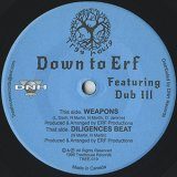 Down To Erf / Weapons / Diligence Beat 7inch