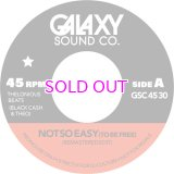 """GALAXY SOUND CO / NOT SO EASY (TO BE FREE KLAN EDITS) / OUR LIVES ARE SHAPED 7"""""""