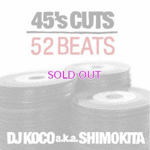 画像1: DJ KOCO a.k.a. SHIMOKITA / 45's CUTS 52BEATS