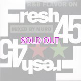 DJ MURO FRESH 45 -R&B FLAVOR ON 45s-