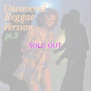 画像1: DJ MURO UNCOVERED -Reggae Version- Pt.3