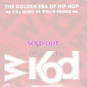 画像1: DJ MURO & K-PRINCE WKOD 11154 FM THE GOLDEN ERA OF HIP HOP -Remaster Edition- 2CD