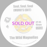 """THE WILD MAGNOLIAS / SOUL, SOUL, SOUL [MURO'S EDIT] / LA CLAVE / LATIN SLIDE / 45"""""""