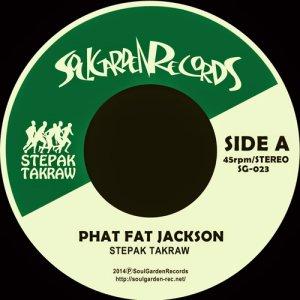 """画像1: STEPAK-TAKRAW / PHAT FAT JACKSON / CHANG MOI / 45"""""""