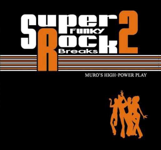 MURO MIX CD/SUPER FUNKY ROCK BREAKS 2